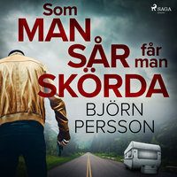 Som man sår får man skörda - Björn Persson