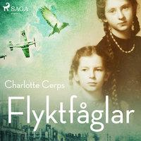 Flyktfåglar - Charlotte Cerps