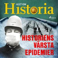 Historiens värsta epidemier - Allt om Historia