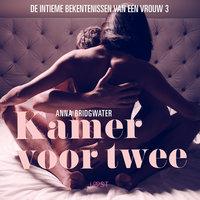 Kamer voor twee - de intieme bekentenissen van een vrouw 3 - erotisch verhaal - Anna Bridgwater