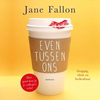 Even tussen ons - Jane Fallon