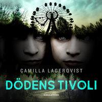 Dödens tivoli - Camilla Lagerqvist