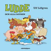 Ludde och alla djuren - Ulf Löfgren