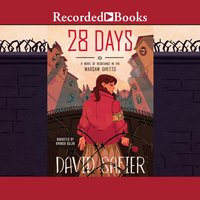 28 Days: A Novel of Resistance in the Warsaw Ghetto - David Safier