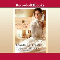 A Surrendered Heart - Tracie Peterson, Judith Miller