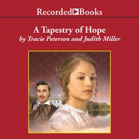 A Tapestry of Hope - Tracie Peterson, Judith Miller