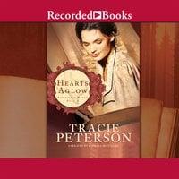 Hearts Aglow - Tracie Peterson