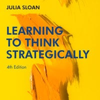Learning to Think Strategically: 4th Edition - Julia Sloan