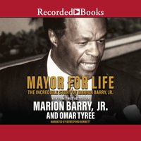 Mayor for Life: The Incredible Story of Marion Barry, Jr. - Omar Tyree, Marion Barry, Jr.