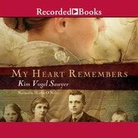 My Heart Remembers - Kim Vogel Sawyer