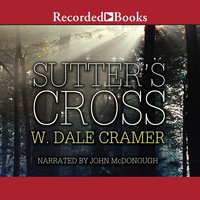 Sutter's Cross - W. Dale Cramer