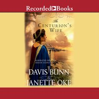 The Centurion's Wife - Janette Oke, Davis Bunn