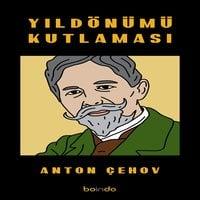 Yıldönümü Kutlaması - Anton Chekhov