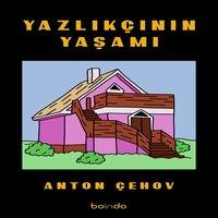 Yazlıkçının Yaşamı - Anton Chekhov