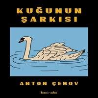 Kuğunun Şarkısı - Anton Çehov
