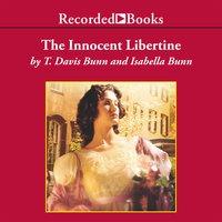 The Innocent Libertine - T. Davis Bunn, Isabella Bunn