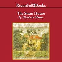 The Swan House - Elizabeth Musser