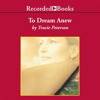 To Dream Anew - Tracie Peterson