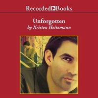 Unforgotten - Kristen Heitzmann