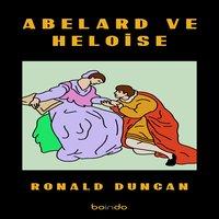 Abelard ve Heloise - Ronald Duncan