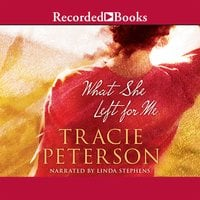 What She Left for Me - Tracie Peterson