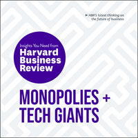 Monopolies and Tech Giants: The Insights You Need from Harvard Business Review - Harvard Business Review