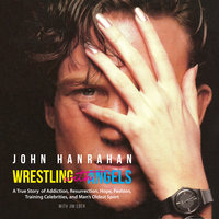 Wrestling with Angels - John Hanrahan
