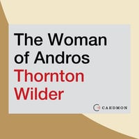 The Woman of Andros - Thornton Wilder