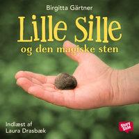Lille Sille og den magiske sten - Birgitta Gärtner