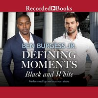 Defining Moments: Black and White - Ben Burgess, Jr.