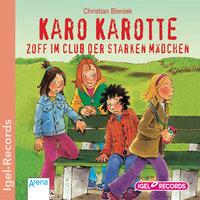 Karo Karotte: Zoff im Club der starken Mädchen - Christian Bieniek