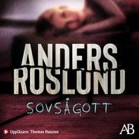 Sovsågott - Anders Roslund