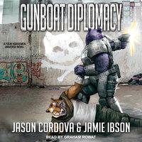 Gunboat Diplomacy - Jason Cordova, Jamie Ibson