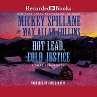 Hot Lead, Cold Justice - Max Allan Collins, Mickey Spillane