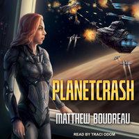 PlanetCrash - Matthew Boudreau