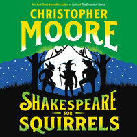 Shakespeare for Squirrels: A Novel - Christopher Moore