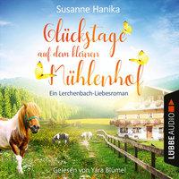 Glückstage auf dem kleinen Mühlenhof - Susanne Hanika
