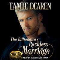 The Billionaire's Reckless Marriage - Tamie Dearen