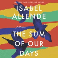 The Sum of Our Days - Isabel Allende