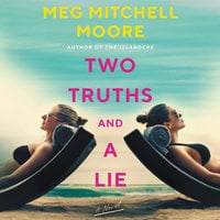 Two Truths and a Lie: A Novel - Meg Mitchell Moore