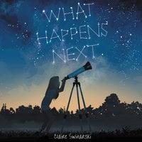 What Happens Next - Claire Swinarski