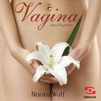 Vagina - uma biografia - Naomi Wolf