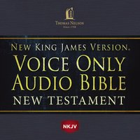 Voice Only Audio Bible – New King James Version, NKJV: New Testament - Thomas Nelson
