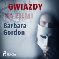 Gwiazdy na ziemi - Barbara Gordon