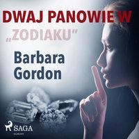 """Dwaj panowie w """"Zodiaku"""" - Barbara Gordon"""