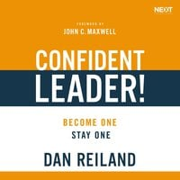 Confident Leader!: Become One, Stay One - Dan Reiland