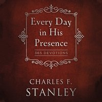 Every Day in His Presence - Charles F. Stanley