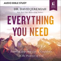Everything You Need: Audio Bible Studies – 7 Essential Steps to A Life of Confidence in the Promises of God - David Jeremiah