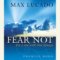 Fear Not Promise Book: For I Am With You Always - Max Lucado