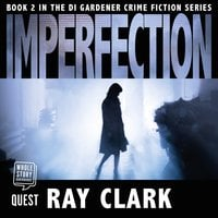 Imperfection: DI Stewart Gardener Book 2 - Ray Clark